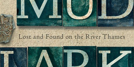 Mudlarking: Lost and Found on the River Thames tickets