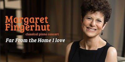 Far From The Home I Love - Margaret Fingerhut Piano Recital