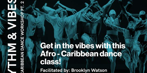 Rhythm & Vibes: Afro-Caribbean Dance Workshop Pt.2