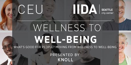 IIDA NPC Seattle CEU | What's Good for People? Moving from Wellness to Well-Being tickets