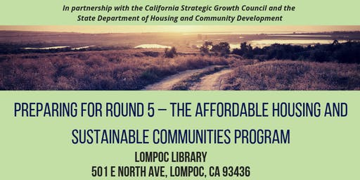 (Lompoc) Preparing for Round 5 – The Affordable Housing and Sustainable Communities Program