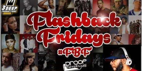 8/2 FLASHBACK LADIES LOVE FRIDAYS w/DJs D-SMOOTH @PROOF tickets