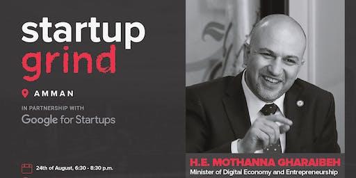 Startup Grind Amman Hosts H.E. Mothanna Gharaibeh (MODEE)