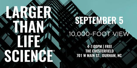 LARGER THAN LIFE SCIENCE | 10,000-Foot View tickets
