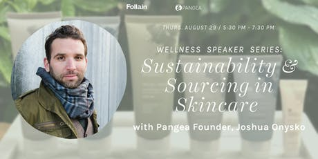 Wellness Speaker Series: Sustainability & Sourcing in Skincare with Pangea tickets