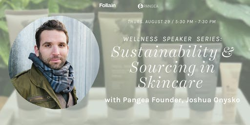 Wellness Speaker Series: Sustainability & Sourcing in Skincare with Pangea