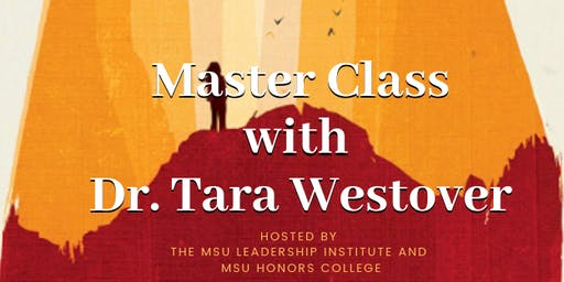 MSU Faculty & Staff Observation Ticket - Master Class w/ Dr. Tara Westover