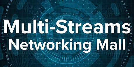 Multi-Streams Networking Mall tickets