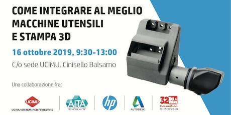 COME INTEGRARE AL MEGLIO MACCHINE UTENSILI E STAMPA 3D biglietti