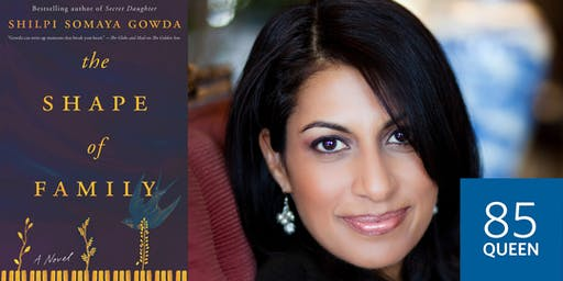 85 Queen: An Evening with Shilpi Somaya Gowda