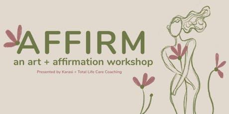 Affirm: An Art + Affirmation Workshop tickets