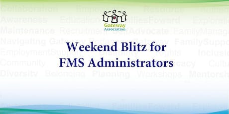 Weekend Blitz for FMS Administrators tickets