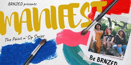 Manifest : A paint and sip series by BRNZED tickets