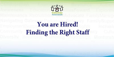 You Are Hired! Finding the Right Staff