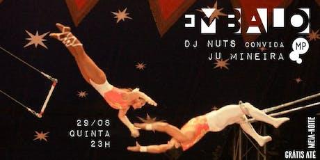 29/08 - EMBALO: DJ NUTS CONVIDA JU MINEIRA NO MUNDO PENSANTE ingressos