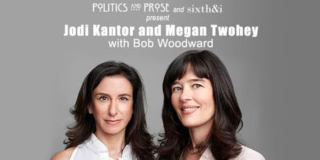 Jodi Kantor & Megan Twohey | SHE SAID with Bob Woodward tickets