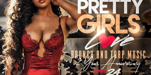 Pretty Girls Love Brunch & Trap Music Pt.24