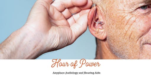 Hour of Power AnyPlace Audiology & Hearing Aids