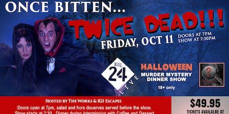 The Works Halloween Murder Mystery Dinner Show (Once Bitten, Twice Dead) tickets