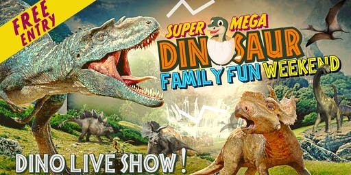 Super Mega DINOSAUR Family Fun Weekend!  With Live Stage Show, Rides & more