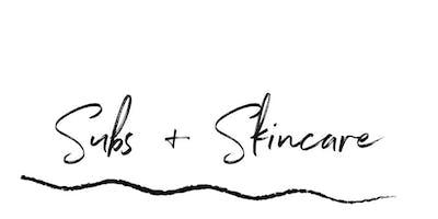 Subs + Skincare