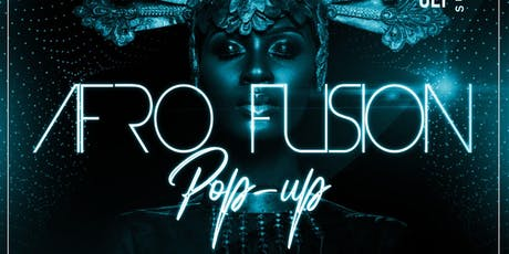AFRO FUSION POP UP: AFROBEAT, HIPHOP, DANCEHALL, SOCA, LATIN & MORE tickets