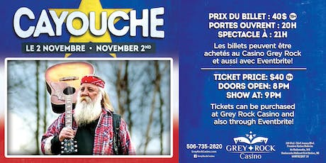 CAYOUCHE  @ THE GREY ROCK CASINO NOVEMBER 2ND 2019 tickets