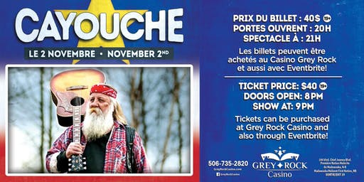 CAYOUCHE  @ THE GREY ROCK CASINO NOVEMBER 2ND 2019