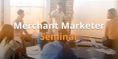 Merchant Marketer Seminar: CDMX, Mexico - 30 de agosto 2019