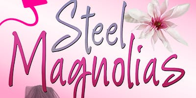 Steel Magnolias Dinner Theater