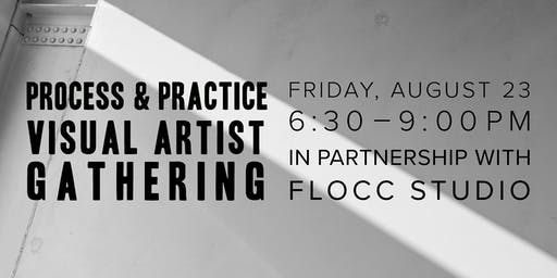 Process & Practice: Visual Artist Gathering