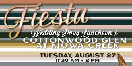 Fiesta-Cottonwood Glen Wedding Pros Luncheon tickets