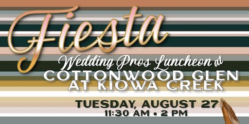Fiesta-Cottonwood Glen Wedding Pros Luncheon