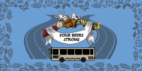 FOUR BEERS STRONG - VIP and ALL YOU CAN DRINK tickets tickets