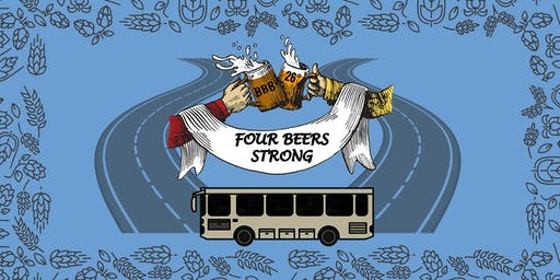 FOUR BEERS STRONG - VIP and ALL YOU CAN DRINK tickets
