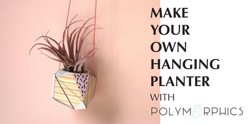Make Your Own Hanging Planter with Polymorphics