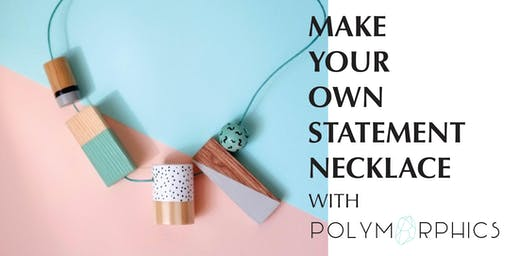 Make Your Own Statement Necklace with Polymorphics