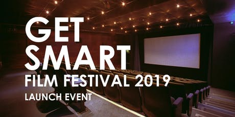 Get Smart Film Festival 2019 Launch Event tickets