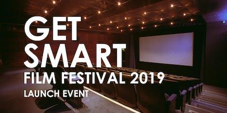 Get Smart Film Festival 2019 Launch Event tickets