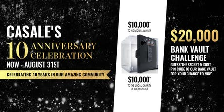 Casale Anniversary Celebration - Crack the Safe and Win $20,000 tickets