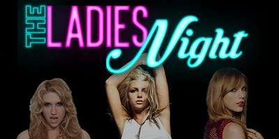 The Ladies Night presents  an evening of Britney Spears, Kesha, and Taylor