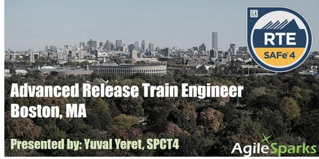SAFe 4.6 Release Train Engineer with RTE Certification - Boston - Oct 2019 - Guaranteed to Run tickets