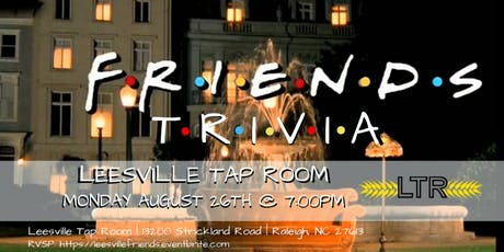 Friends Trivia at Leesville Tap Room tickets