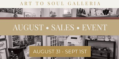 Art to Soul Galleria's August Monthly Sales Extravangza