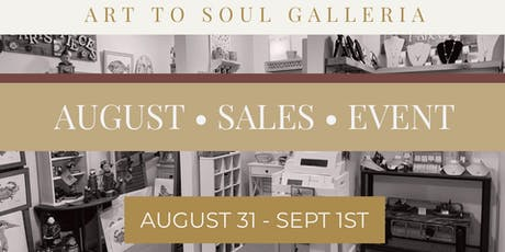 Art to Soul Galleria's August Monthly Sales Extravangza tickets