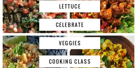 Lettuce Celebrate Veggies Cooking Class tickets