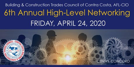Contra Costa Building & Construction Trades Council's 6th Annual High-Level Networking Luncheon tickets