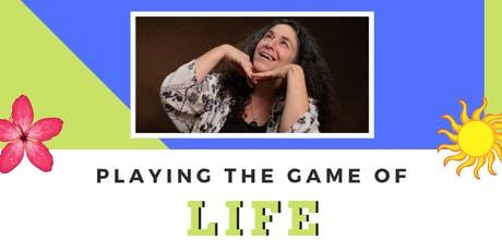 PLAYING THE GAME OF LIFE tickets