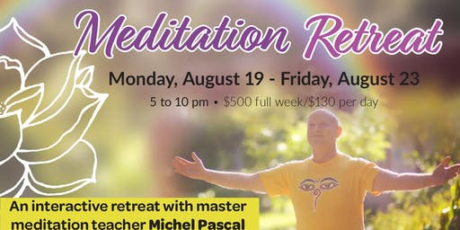 Interactive Meditation Retreat with Michel Pascal