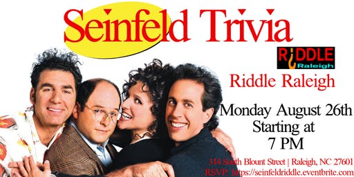 Seinfeld Trivia at Riddle Raleigh